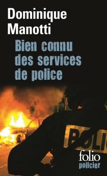 Bien connu des services de police - DominiqueManotti