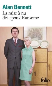 La mise à nu des époux Ransome - AlanBennett