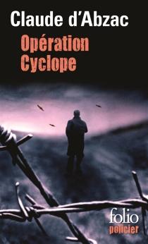 Opération Cyclope : une enquête du colonel Lanvaux - Claude d'Abzac-Epezy