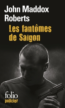 Les fantômes de Saigon - John MaddoxRoberts