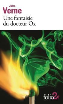 Une fantaisie du docteur Ox - JulesVerne