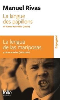 La langue des papillons : et autres nouvelles (choix)| La lengua de las marisposas : y otras novelas (seleccion) - ManuelRivas