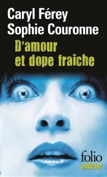 D'amour et dope fraîche : une enquête de Gabriel Lecouvreur, dit le Poulpe - SophieCouronne
