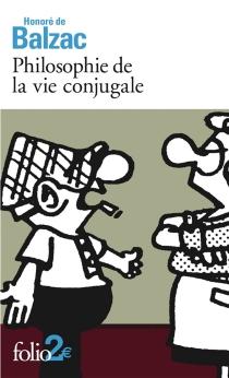 Philosophie de la vie conjugale - Honoré deBalzac