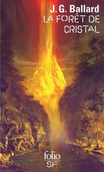 La forêt de cristal - James GrahamBallard