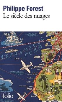 Le siècle des nuages - PhilippeForest