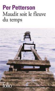 Maudit soit le fleuve du temps - PerPetterson