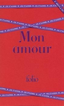 Mon amour : les plus beaux textes d'amour de la littérature -