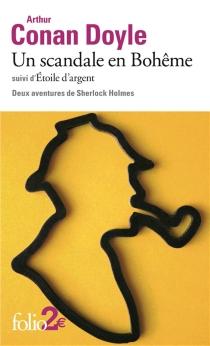 Un scandale en Bohême| Suivi de Silver Blaze : deux aventures de Sherlock Holmes - Arthur ConanDoyle