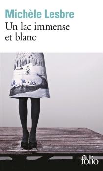 Un lac immense et blanc - MichèleLesbre