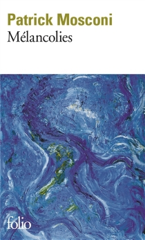 Mélancolies - PatrickMosconi