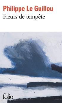 Fleurs de tempête - PhilippeLe Guillou