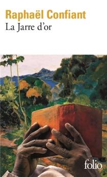 La jarre d'or - RaphaëlConfiant