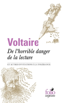 De l'horrible danger de la lecture : et autres invitations à la tolérance - Voltaire