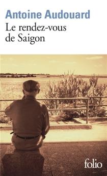 Le rendez-vous de Saigon - AntoineAudouard