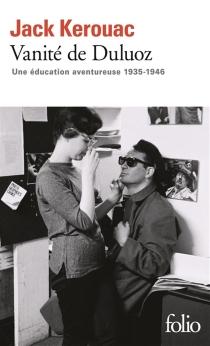 Vanité de Duluoz : une éducation aventureuse, 1935-1946 - JackKerouac