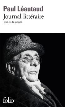 Journal littéraire : choix de pages - PaulLéautaud