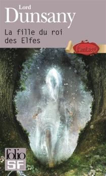 La fille du roi des elfes - Edward John Moreton Drax PlunkettDunsany