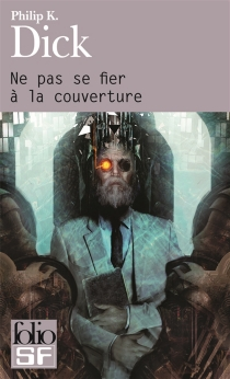 Ne pas se fier à la couverture - Philip Kindred Dick
