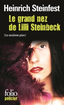 Le grand nez de Lilli Steinbeck : le onzième pion - HeinrichSteinfest