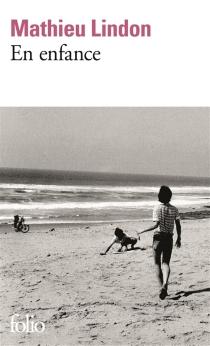 En enfance - MathieuLindon