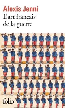 L'art français de la guerre - AlexisJenni