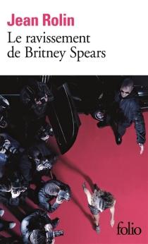 Le ravissement de Britney Spears - JeanRolin