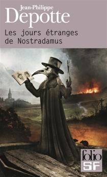 Les jours étranges de Nostradamus - Jean-PhilippeDepotte