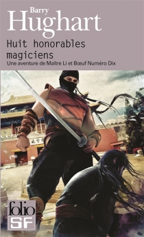 Huit honorables magiciens : une aventure de maître Li et Boeuf Numéro Dix - BarryHughart
