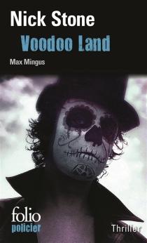 Voodoo Land : une enquête de Max Mingus - NickStone