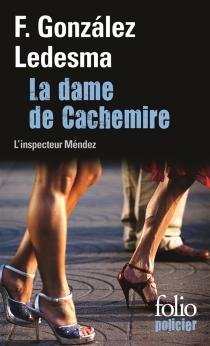 La dame de cachemire : une enquête de l'inspecteur Méndez - FranciscoGonzalez Ledesma