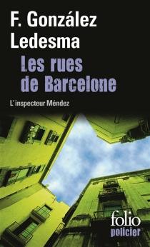Les rues de Barcelone : une enquête de l'inspecteur Méndez - FranciscoGonzalez Ledesma