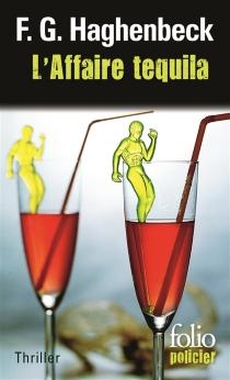 L'affaire tequila : une enquête de Sunny Pascal - F. G.Haghenbeck