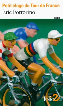Petit éloge du Tour de France - ÉricFottorino