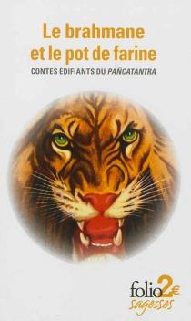 Le brahmane et le pot de farine : contes édifiants du Pancatantra -
