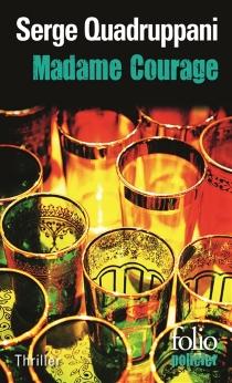 Madame Courage : une enquête de la commissaire Simona Tavianello - SergeQuadruppani