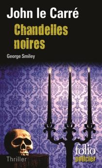 Chandelles noires : une enquête de Georges Smiley - JohnLe Carré