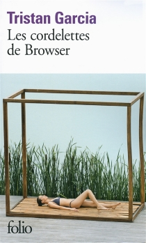 Les cordelettes de Browser - TristanGarcia