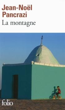 La montagne - Jean-NoëlPancrazi