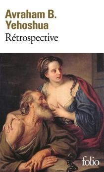 Rétrospective - Avraham B.Yehoshua