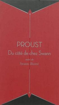 Du côté de chez Swann : suivi de Swann illustré - MarcelProust