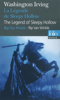 La légende de Sleepy Hollow| The legend of Sleepy Hollow| Suivi de Rip Van Winkle| Rip Van Winkle - Washington Irving