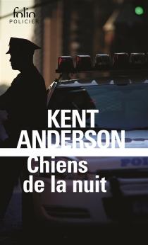 Chiens de la nuit - KentAnderson