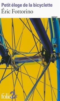 Petit éloge de la bicyclette - ÉricFottorino
