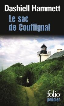 Le sac de Couffignal| Suivi de Ames malhonnêtes| Suivi de Tulip - DashiellHammett