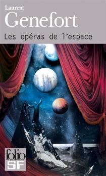 Les opéras de l'espace - LaurentGenefort