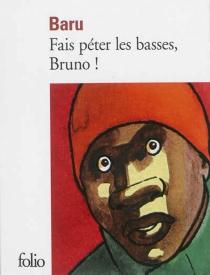 Fais péter les basses, Bruno ! - Baru