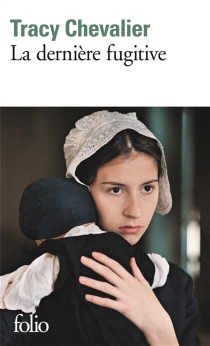 La dernière fugitive - TracyChevalier