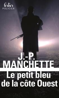 Le petit bleu de la côte Ouest - Jean-PatrickManchette