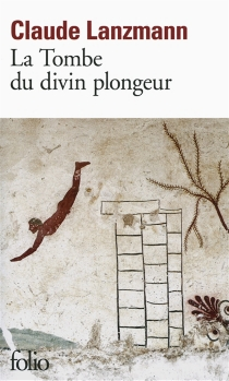 La tombe du divin plongeur - ClaudeLanzmann